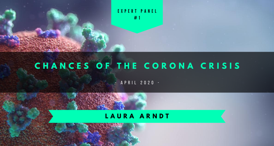 Chances of Corona Crisis - Laura Arndt