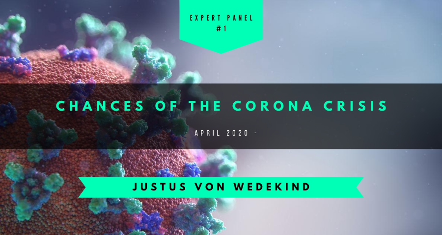 Justus von Wedekind on the chances of the corona crisis